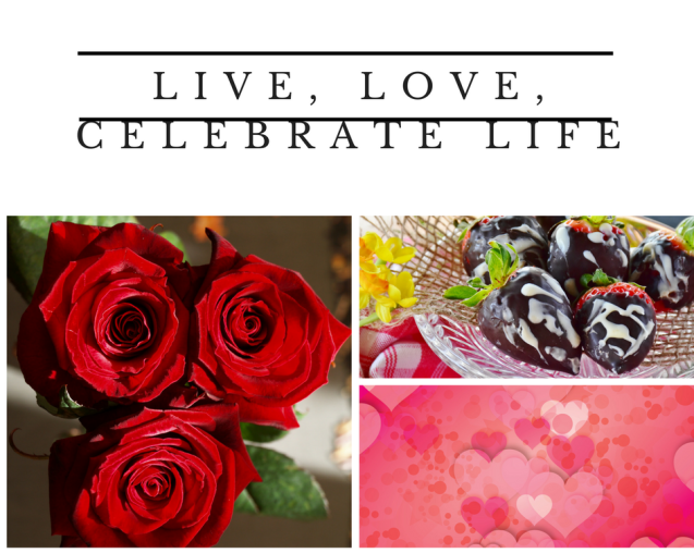 Live, Love, Celebrate Life