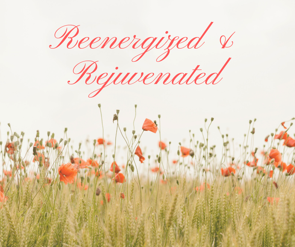 Reenergized & Rejuvenated